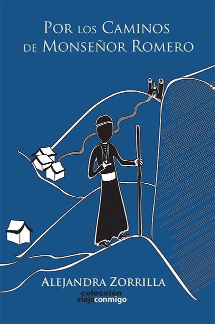 Carátula de libro Por los Caminos de Monseñor Romero de Alejandra Zorrilla