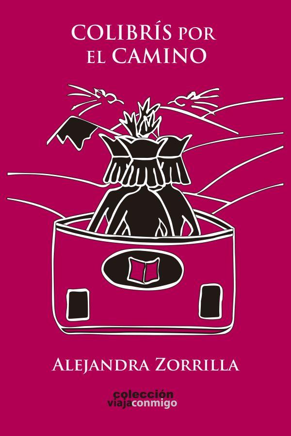 colibrís por el camino alejandra zorrilla novela de viaje michoacán viaja conmigo viajera
